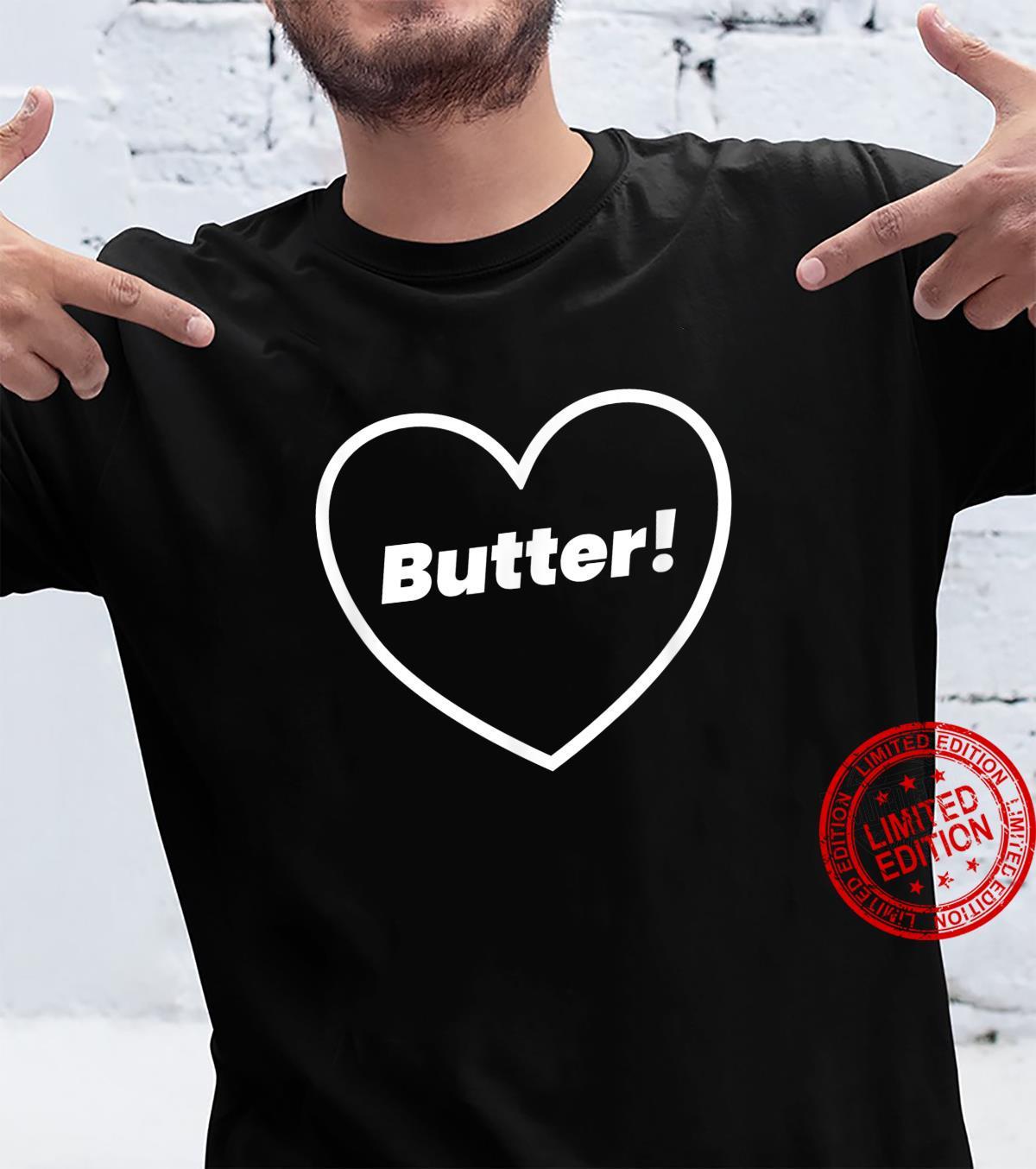 I Love Butter Butter Heart Shirt