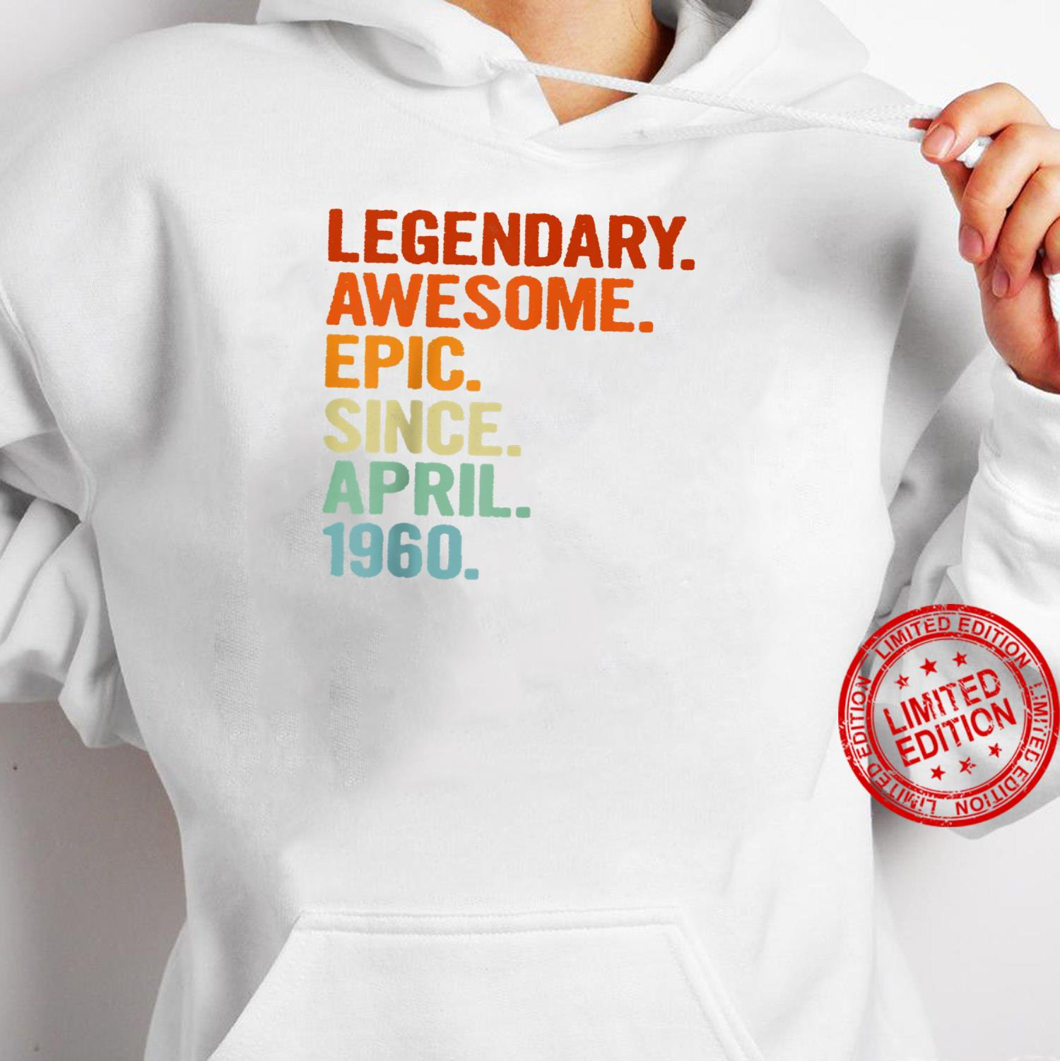 Legendary Awesome Epic Since April 1960 61th Birthday Shirt hoodie