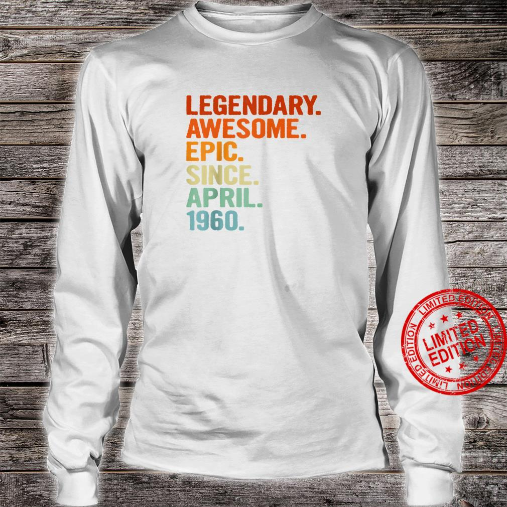 Legendary Awesome Epic Since April 1960 61th Birthday Shirt long sleeved