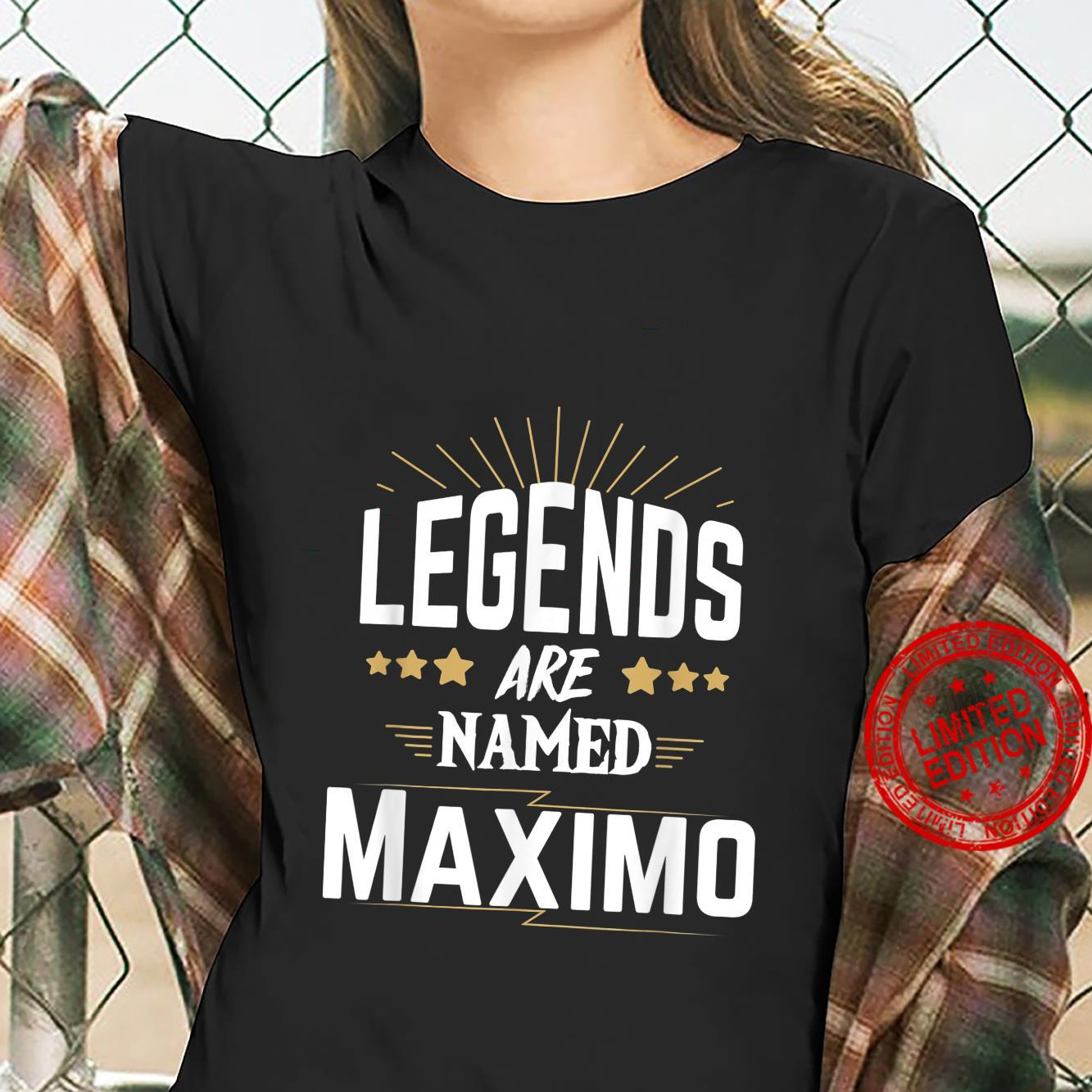 Legends Are Named Maximo Shirt ladies tee