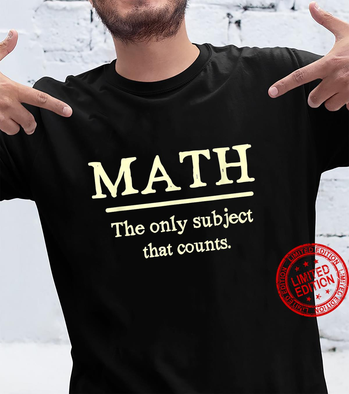 Math The Only Subject That Counts,School, Studen,Study,Class Shirt