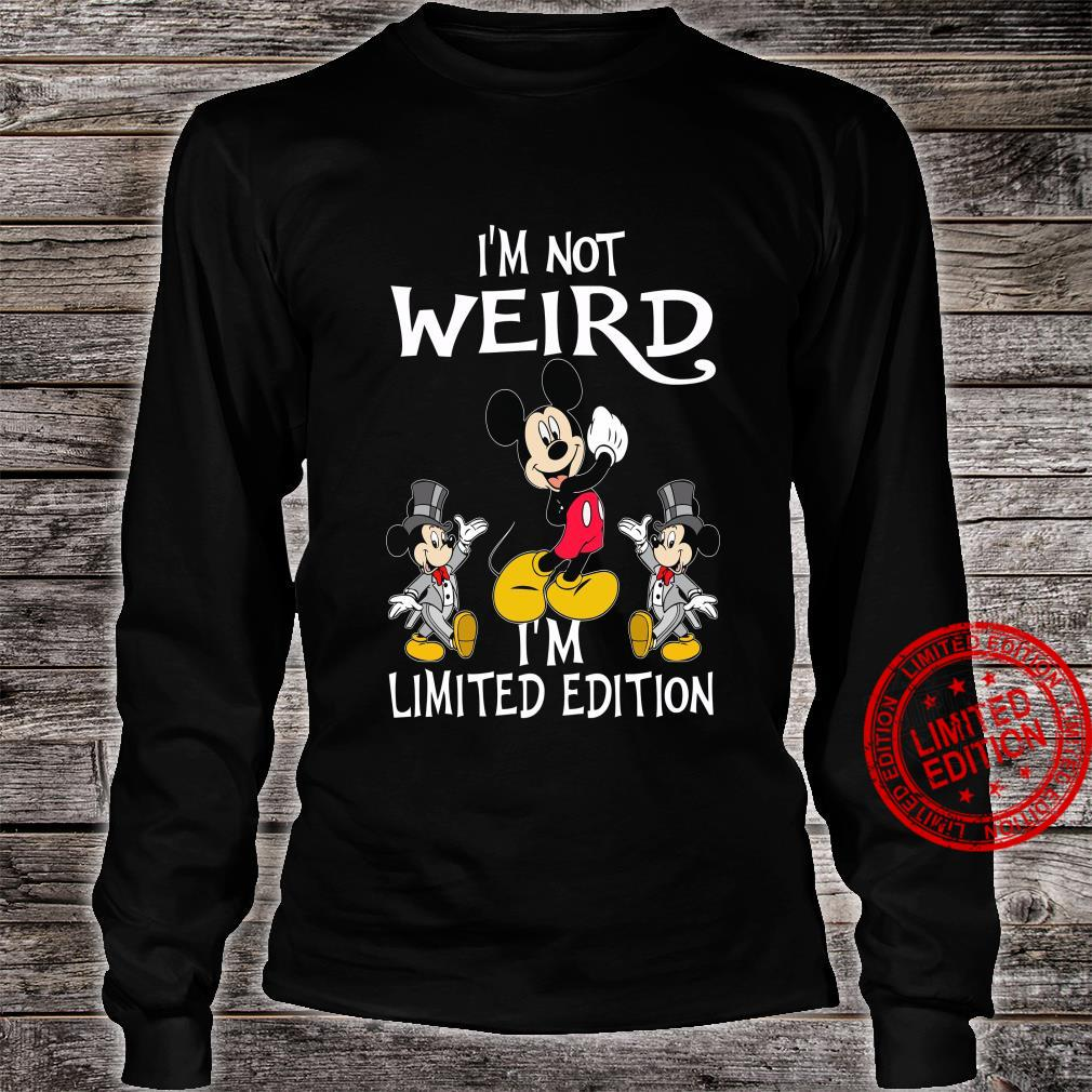Mickey I'm Not Weird I'm Limited Edition Shirt long sleeved