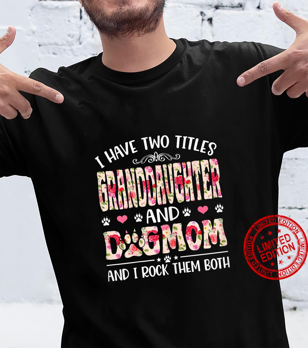 Mother's Day I Have Two Titles Granddaughter And Dog Mom Shirt