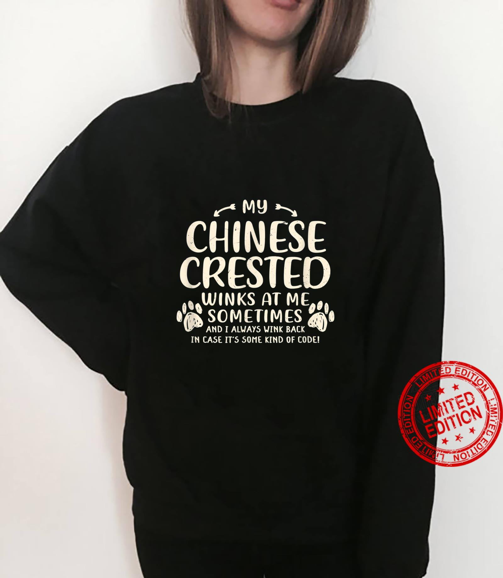 My Chinese Crested Winks at Me Sometimes Puff Dog Shirt sweater