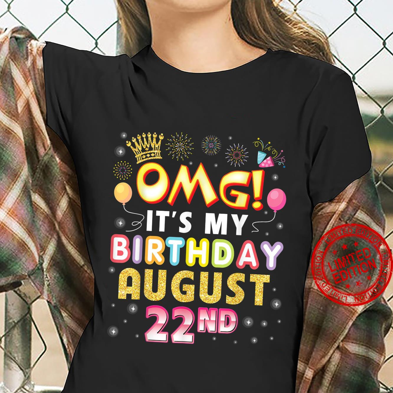 OMG It's My Birthday On August 22nd Happy Birthday To Me You Shirt ladies tee