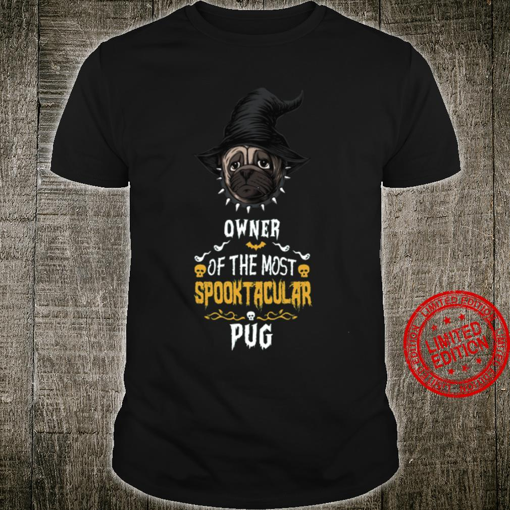 Owner Of The Most Spooky Tacular Pug Shirt
