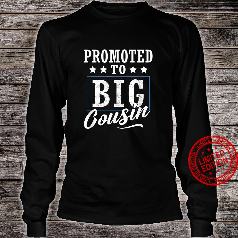 Promoted To Big Cousin Nephew Niece Cousins Crew Shirt long sleeved