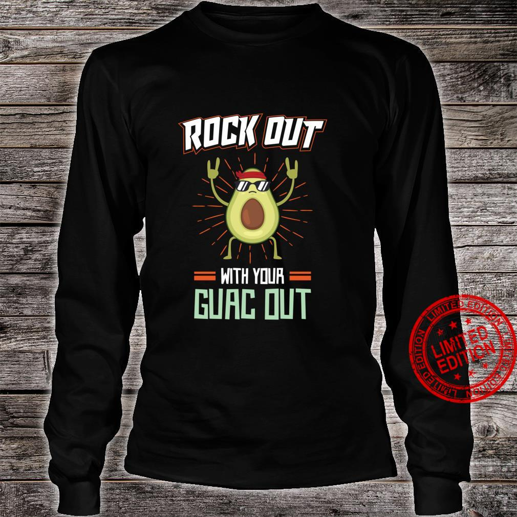 Rock Out With Your Guac Out Shirt long sleeved