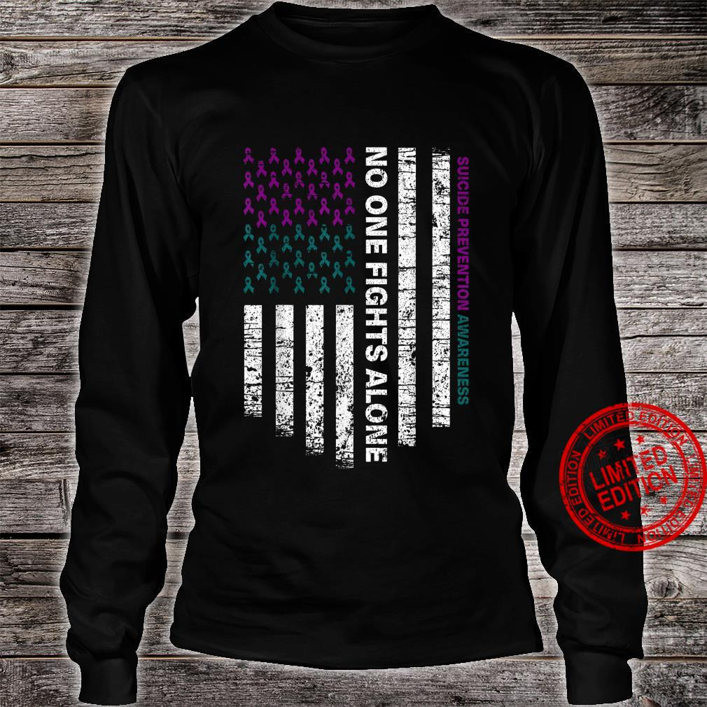 Suicide Prevention Awareness No One Fights Alone Shirt long sleeved