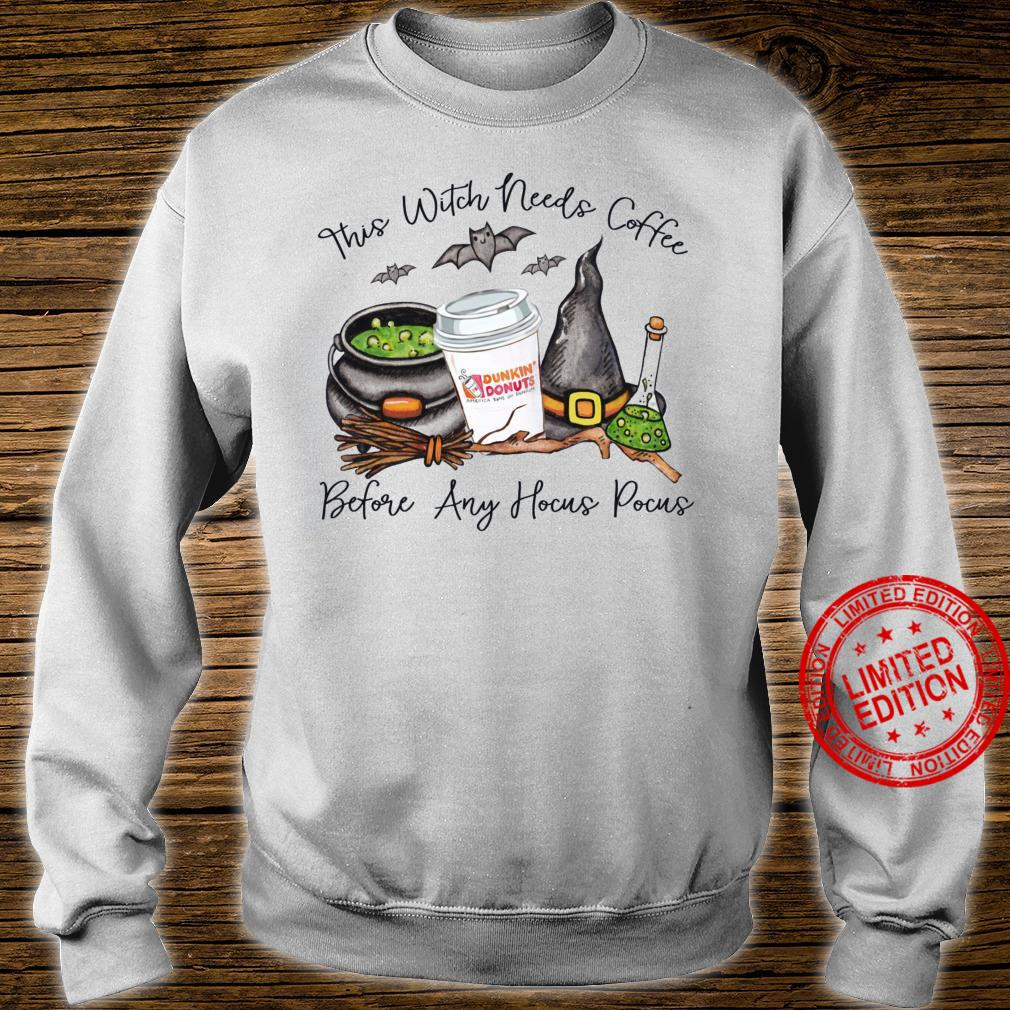 This Witch Needs Coffee Before Any Hocus Pocus Dunkin Donuts Shirt sweater