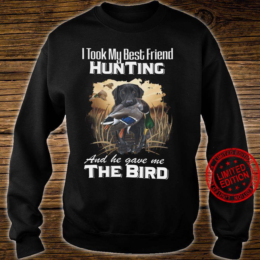 To Took My Best Friend Hunting And He Gave Me The Bird Shirt sweater