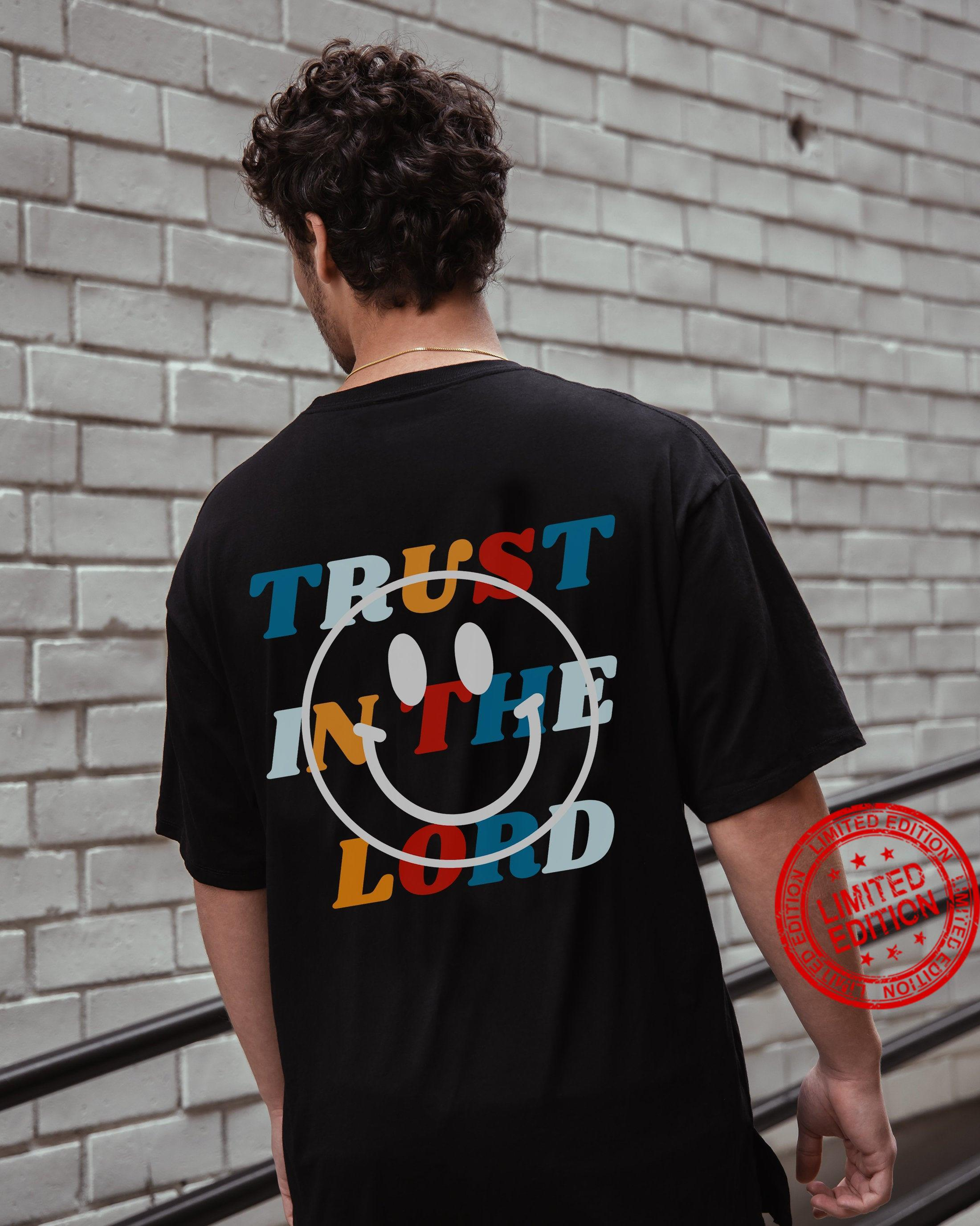 Trust In The Lord Shirt