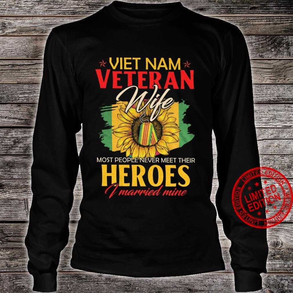 Vietnam Veteran Wife Most People Never Meet Their Heroes I Married Mine Shirt long sleeved