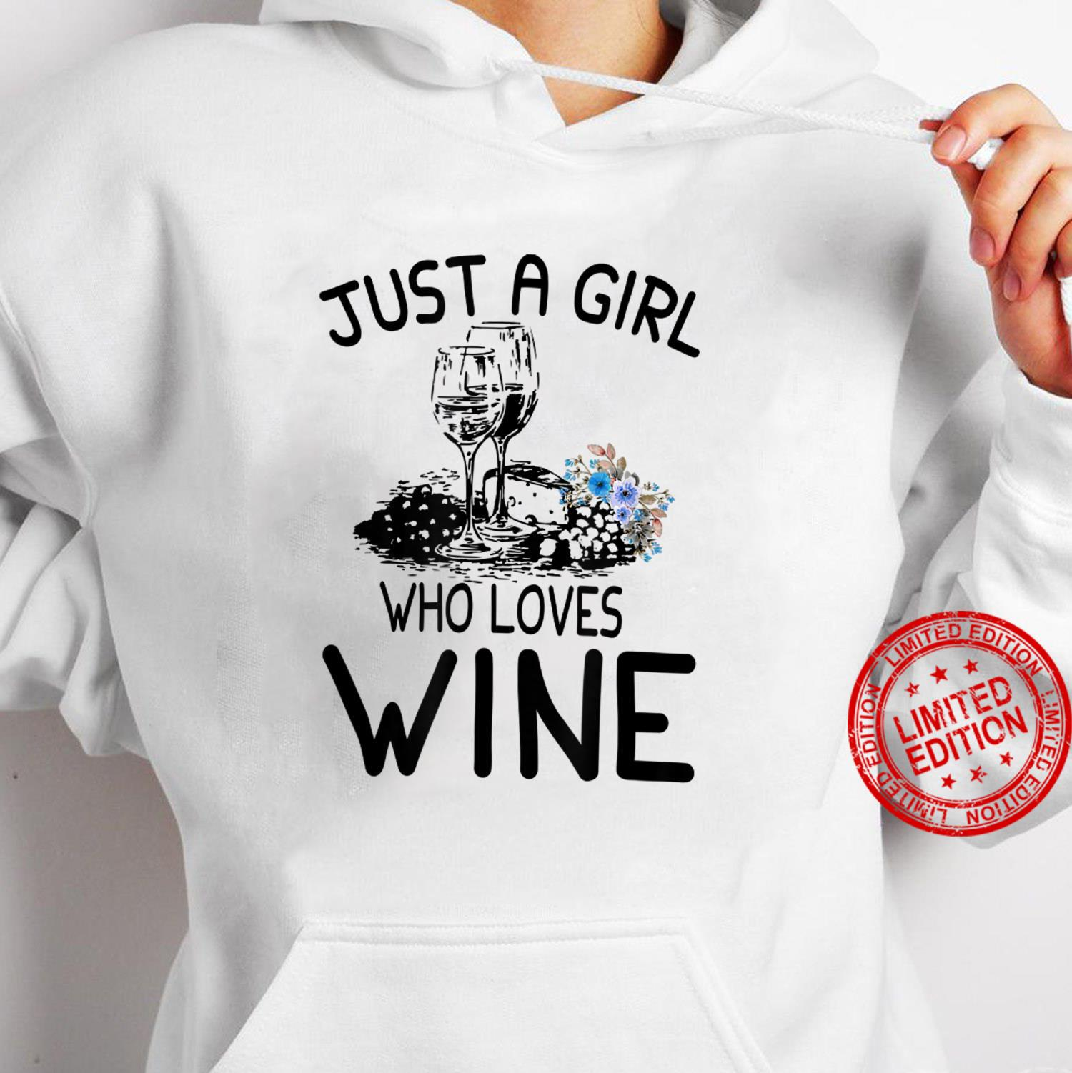 Wine Just a girl who loves wine Shirt hoodie