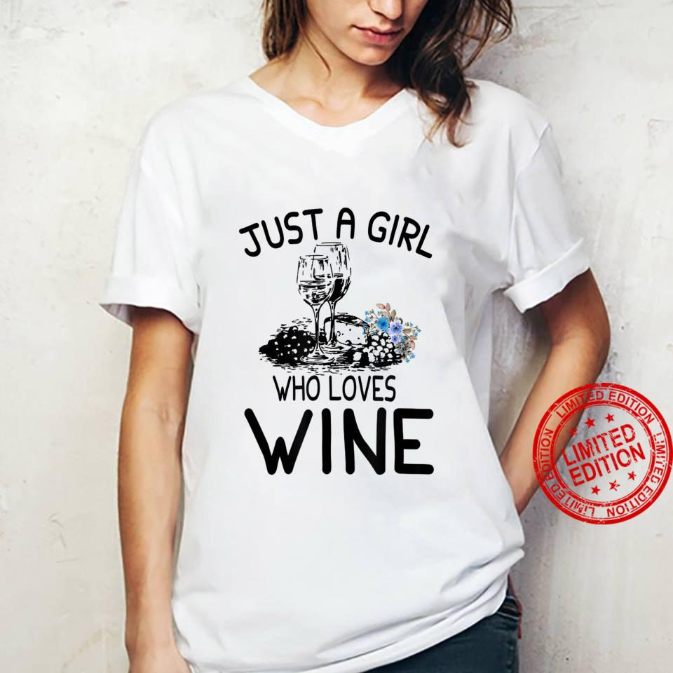 Wine Just a girl who loves wine Shirt ladies tee