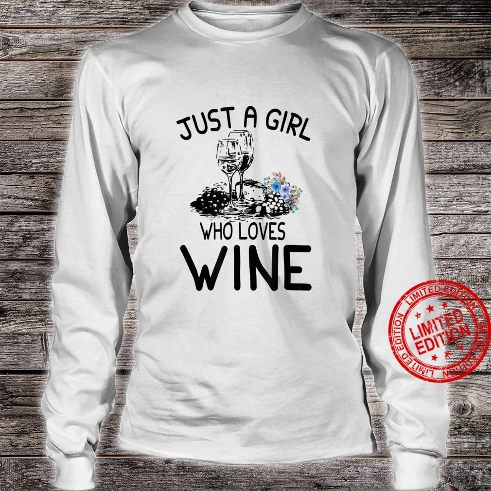Wine Just a girl who loves wine Shirt long sleeved