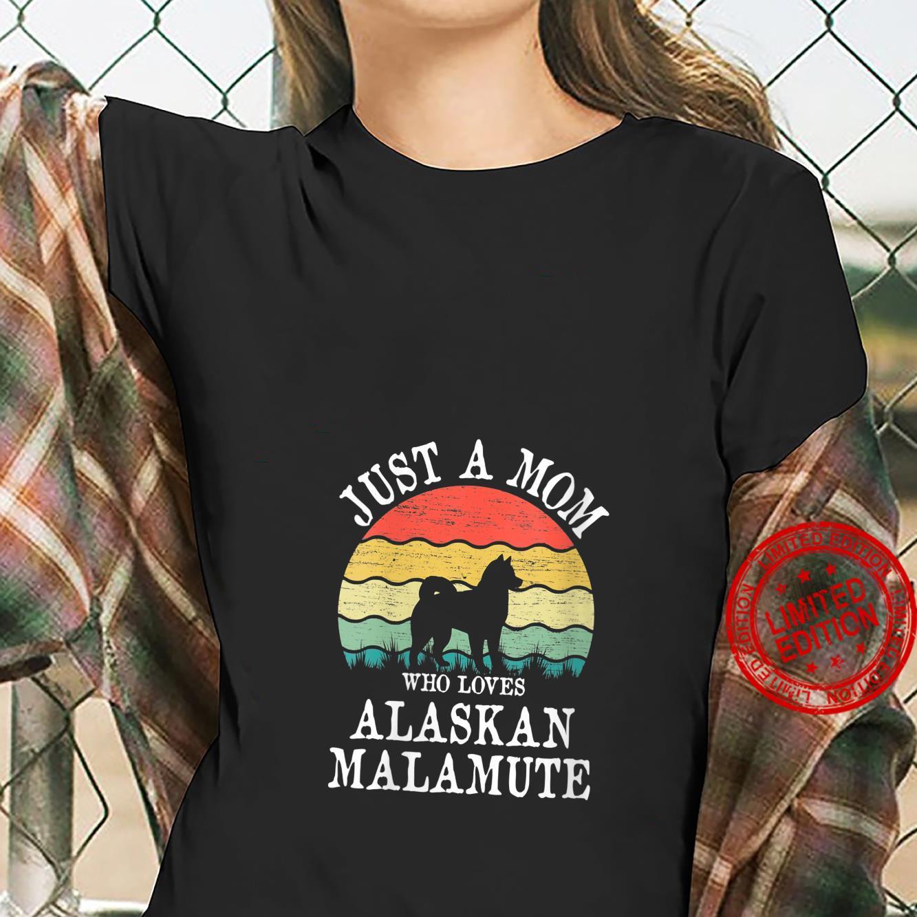 Womens Just A Mom Who Loves Alaskan Malamute Dog Mom Shirt ladies tee