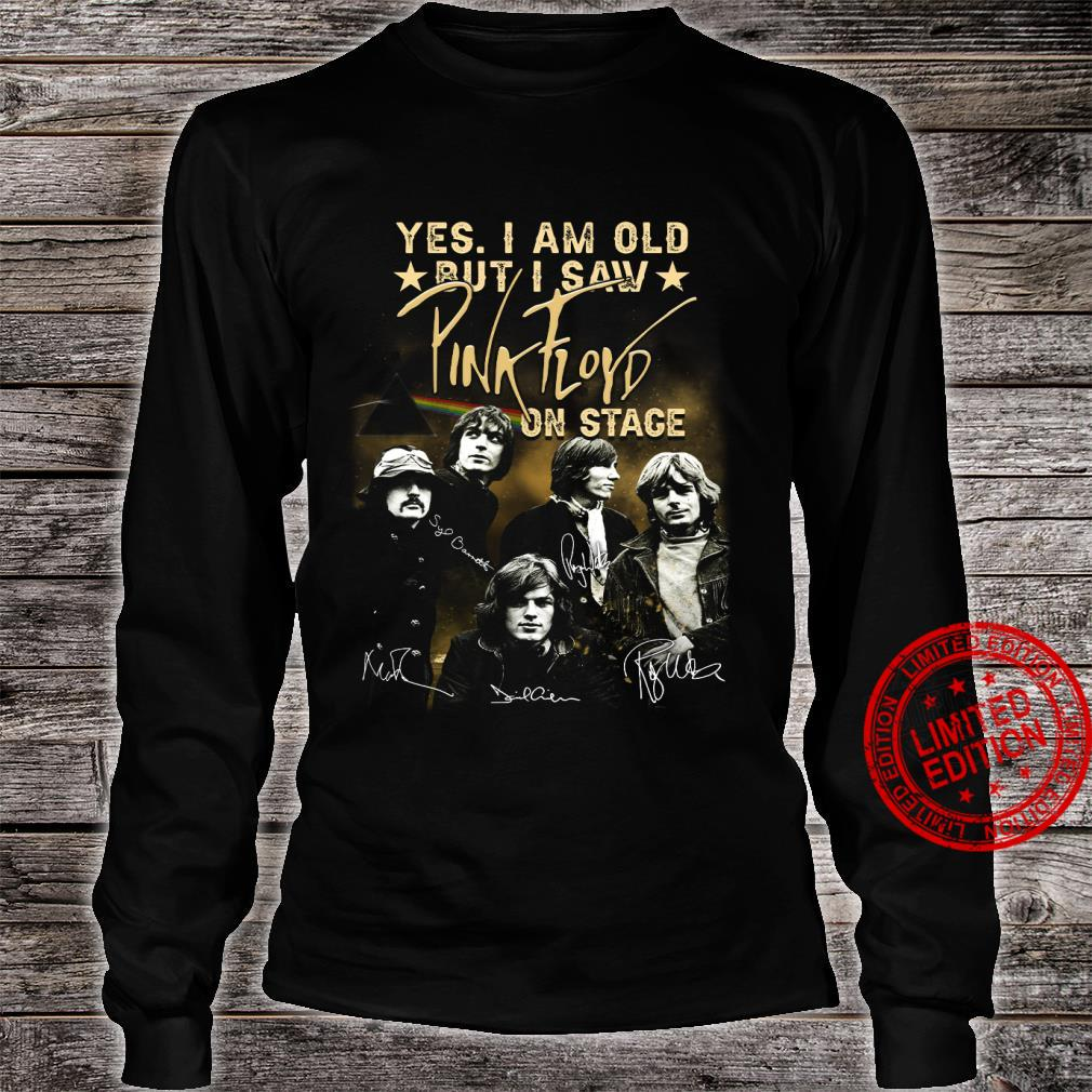 Yes I Am Old But I Saw Pink Floyd On Stage Shirt long sleeved