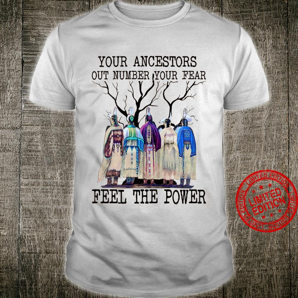 Your Ancestors Out Number Your Fear Feel The Power Shirt
