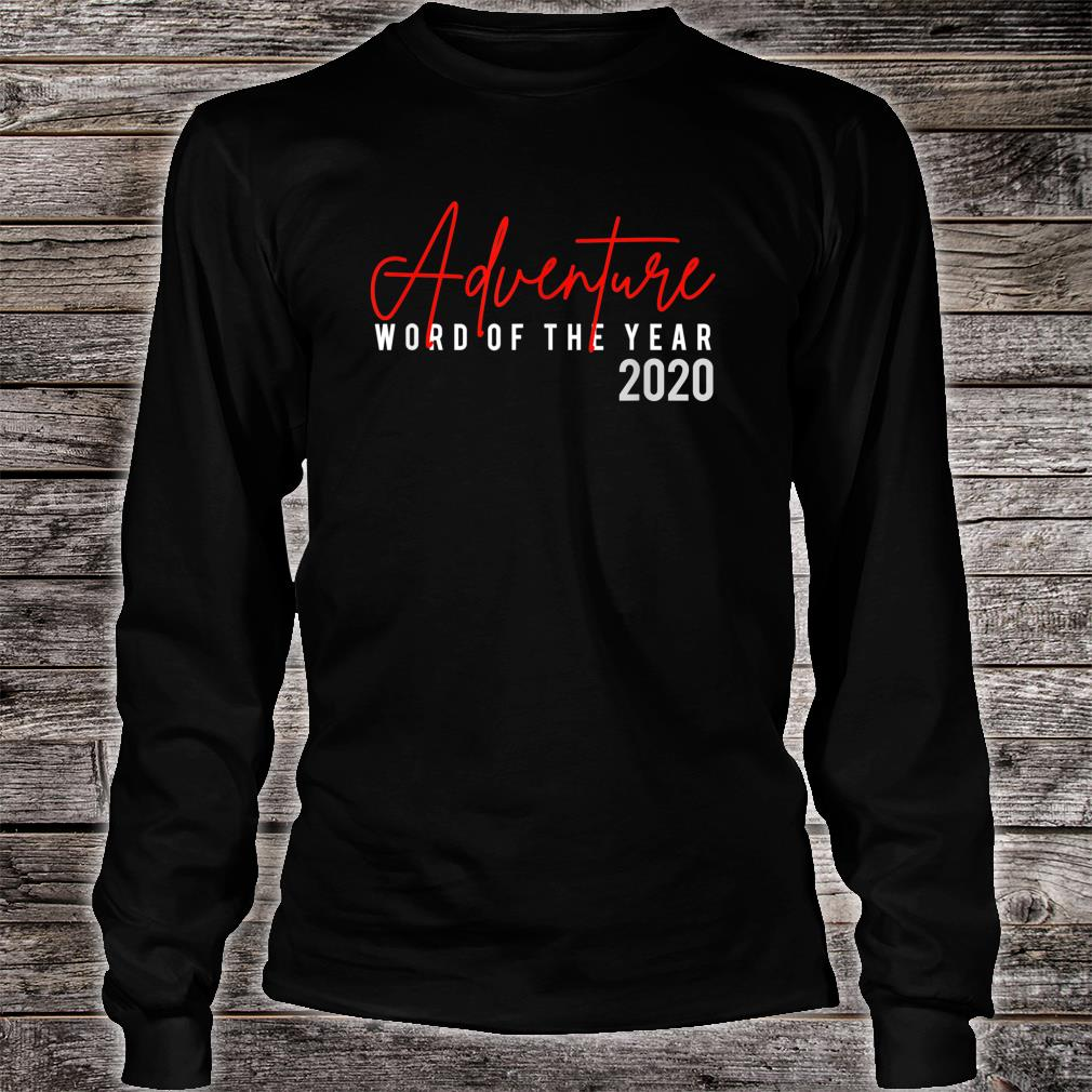 Adventure Word Of The Year 2020 Shirt long sleeved