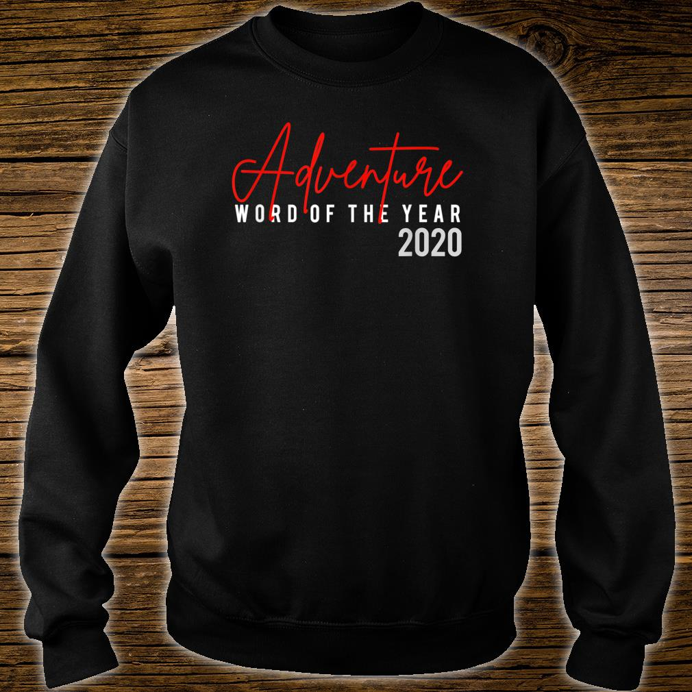 Adventure Word Of The Year 2020 Shirt sweater