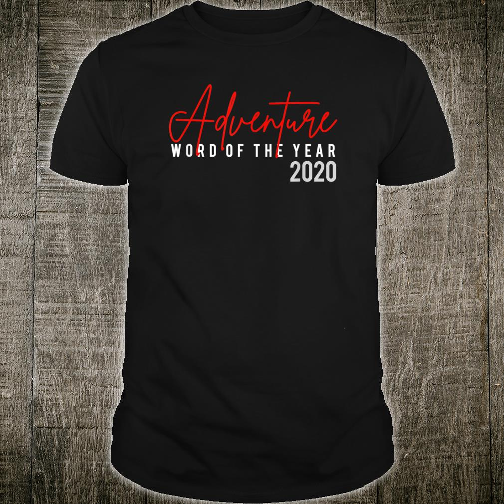 Adventure Word Of The Year 2020 Shirt