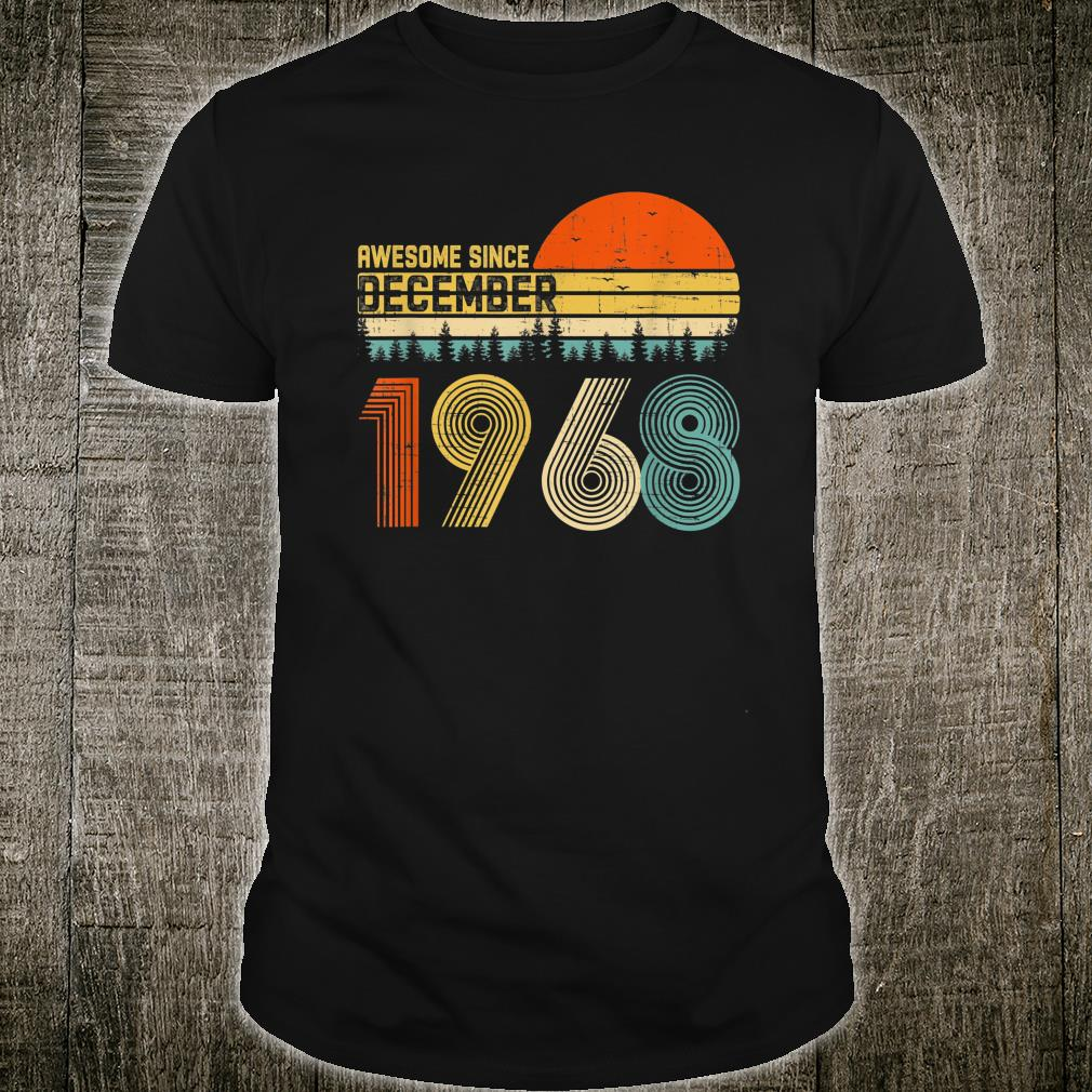 Awesome Since December 1968 51st Birthday 51 Year Old Shirt