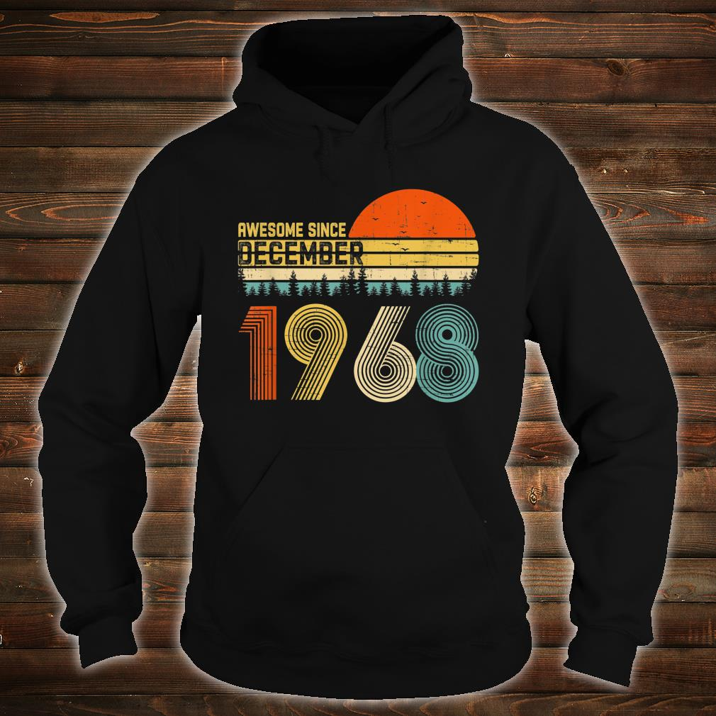 Awesome Since December 1968 51st Birthday 51 Year Old Shirt hoodie