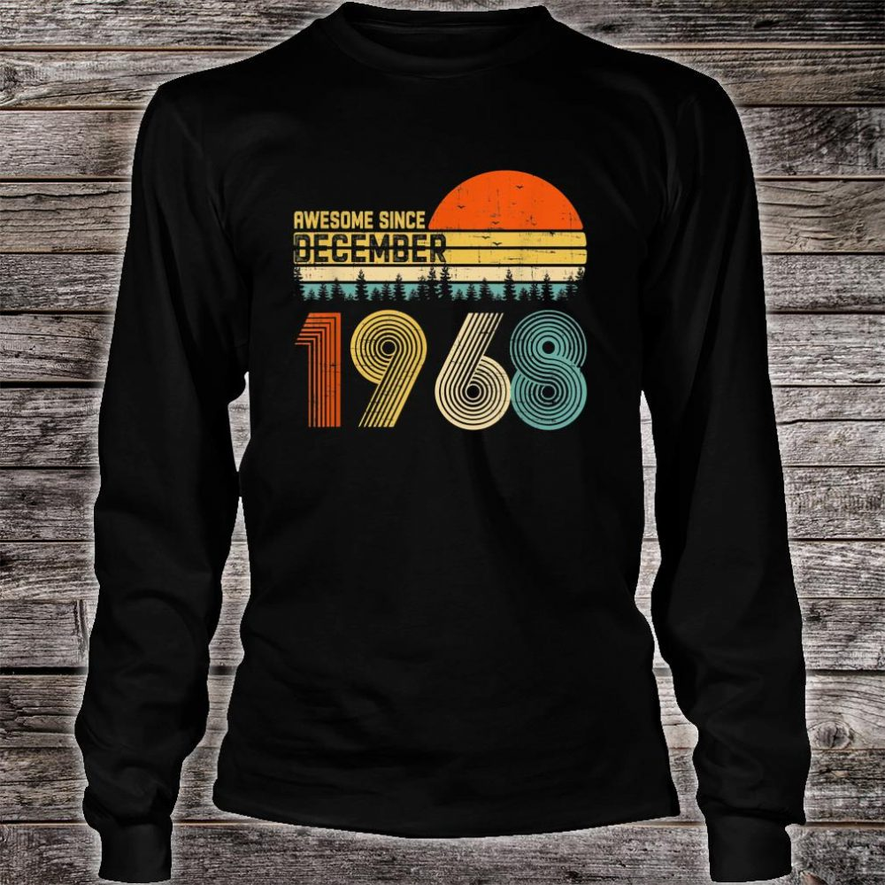 Awesome Since December 1968 51st Birthday 51 Year Old Shirt long sleeved