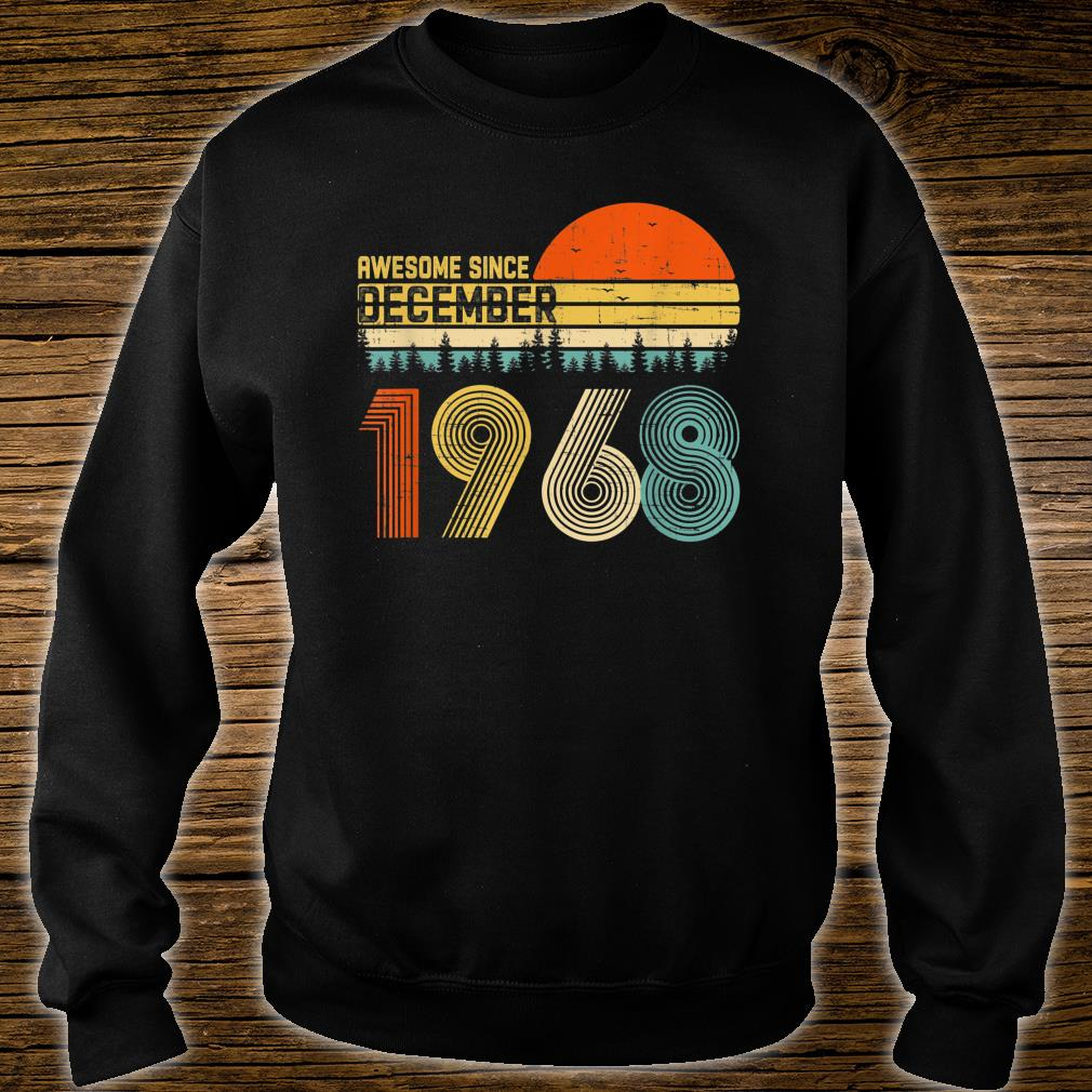 Awesome Since December 1968 51st Birthday 51 Year Old Shirt sweater