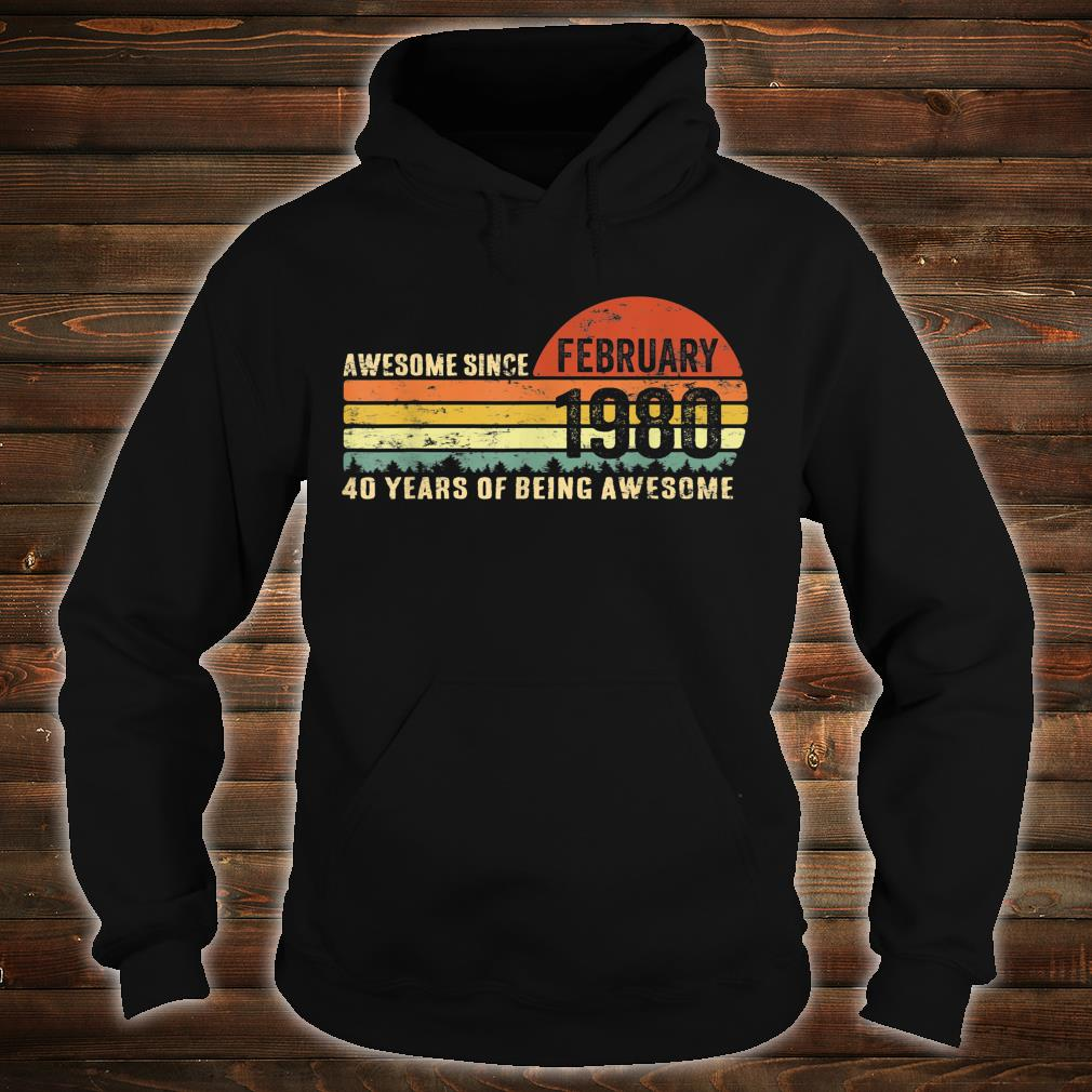 Awesome Since February 1980 Shirt Vintage 40 Years Old Shirt hoodie