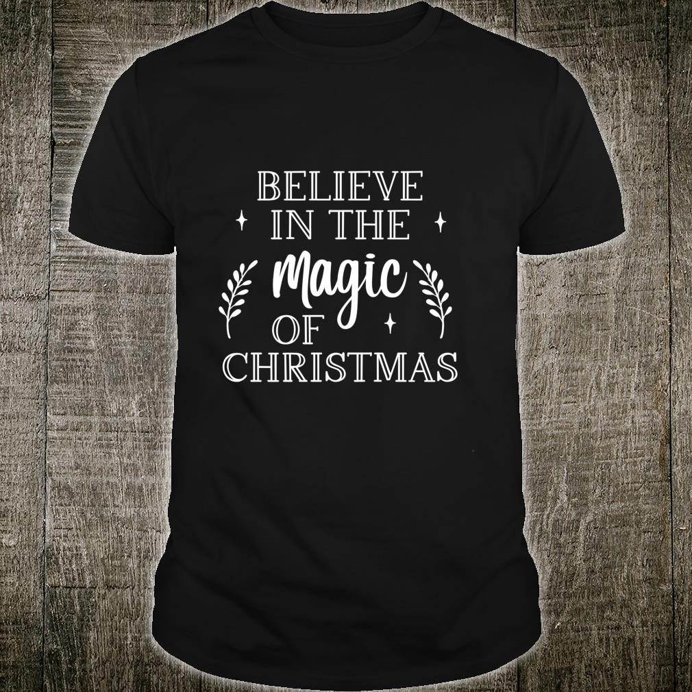 Believe in the Magic of Christmas, Christmas Shirt