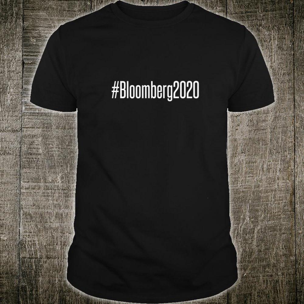 Bloomberg 2020 For President #Bloomberg2020 Hasthag Shirt