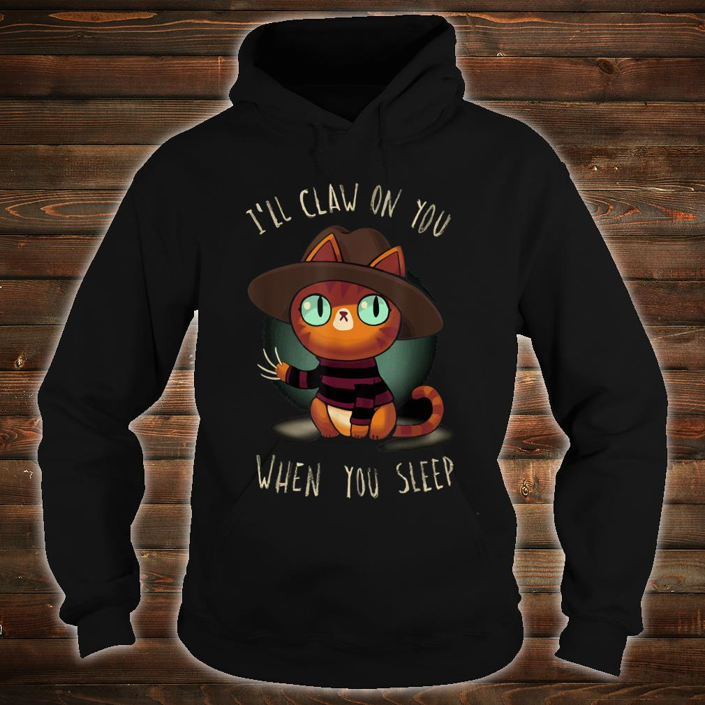 Cat What i´ll Claw on you when you sleep halloween Shirt hoodie