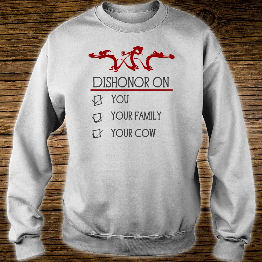 Dishonor on you your family your cow shirt sweater