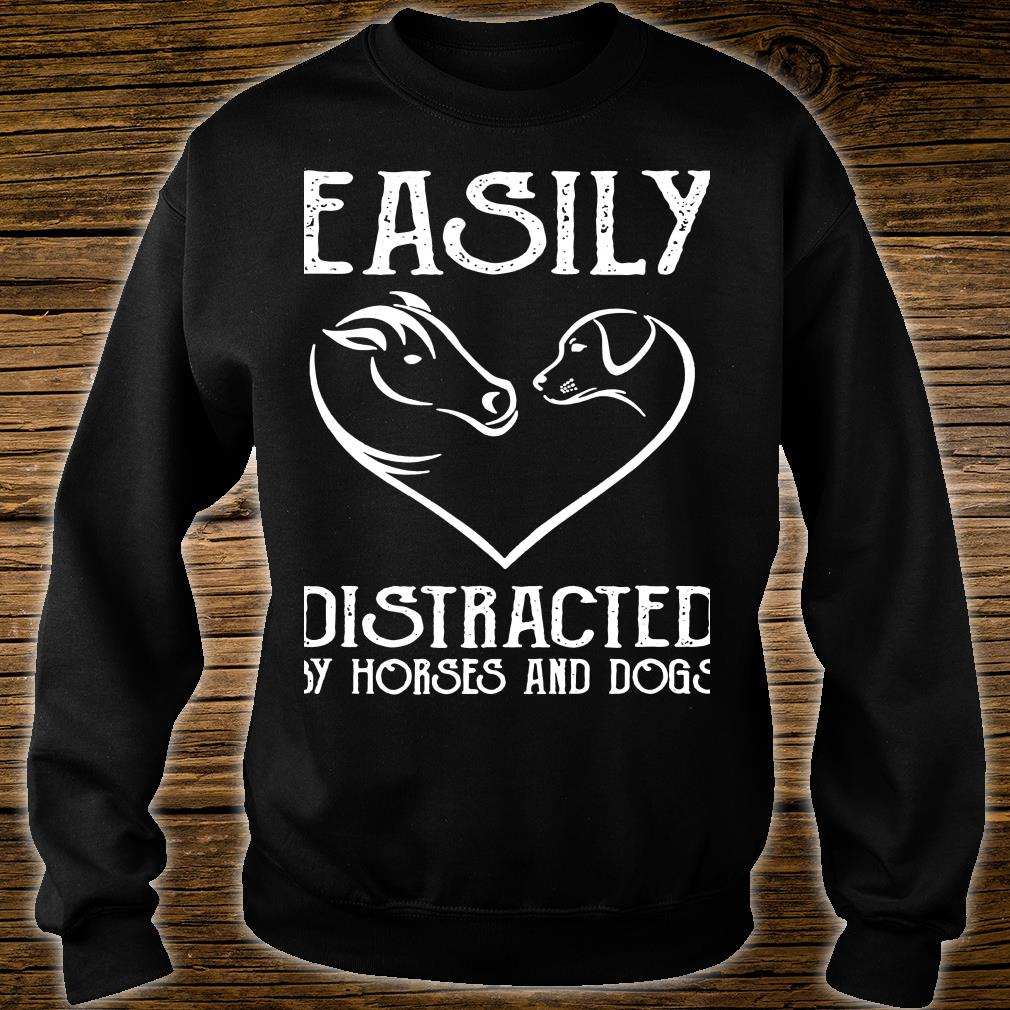 Easily Distracted By Horses And Dogs shirt sweater