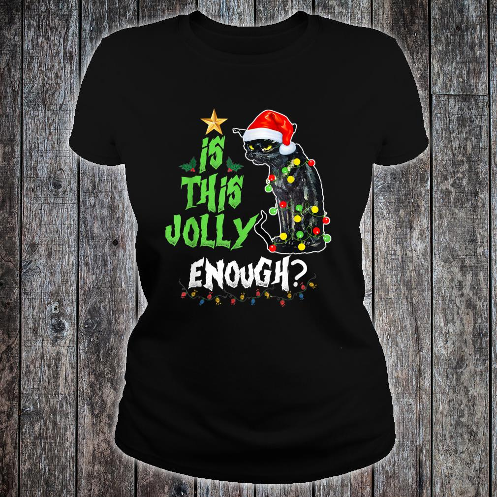 Halloween Is this jolly enough Noel Cat merry christmas Shirt ladies tee