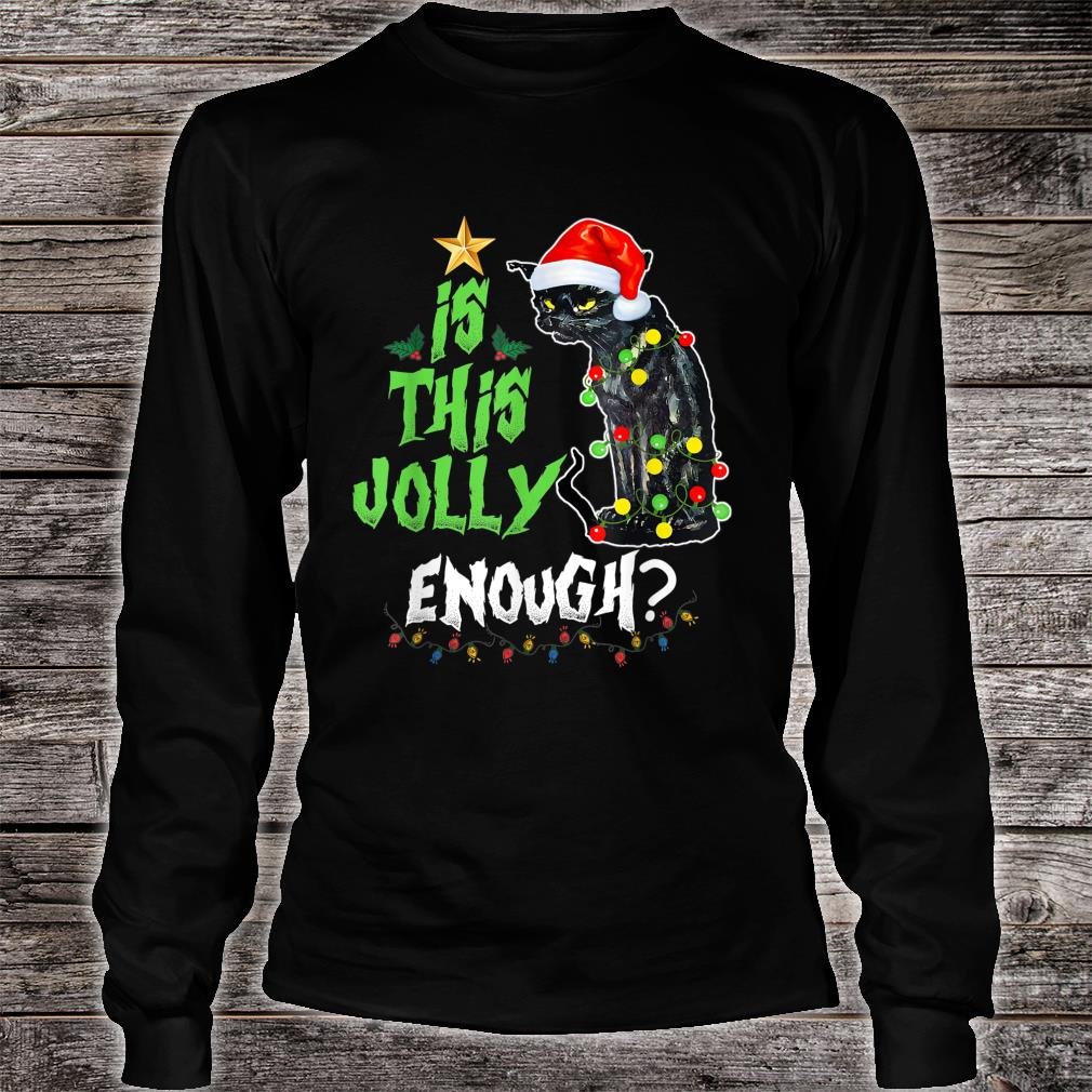 Halloween Is this jolly enough Noel Cat merry christmas Shirt long sleeved