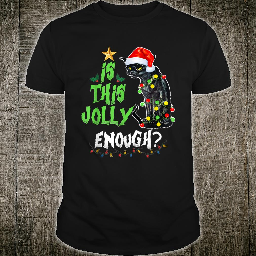Halloween Is this jolly enough Noel Cat merry christmas Shirt