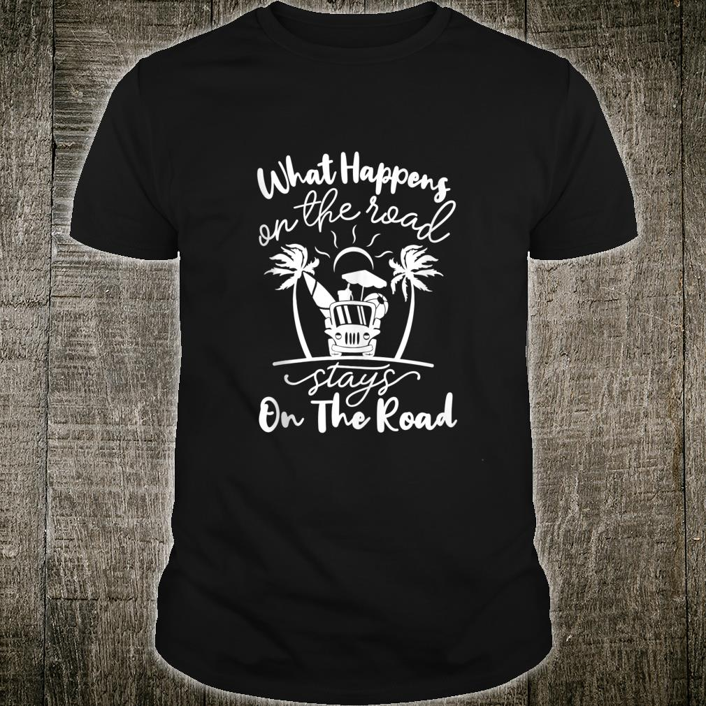 Happens On Road Stays On Road Summer Vacation Shirt