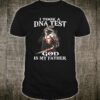 I Took DNA Test And God Is MY Father Shirt