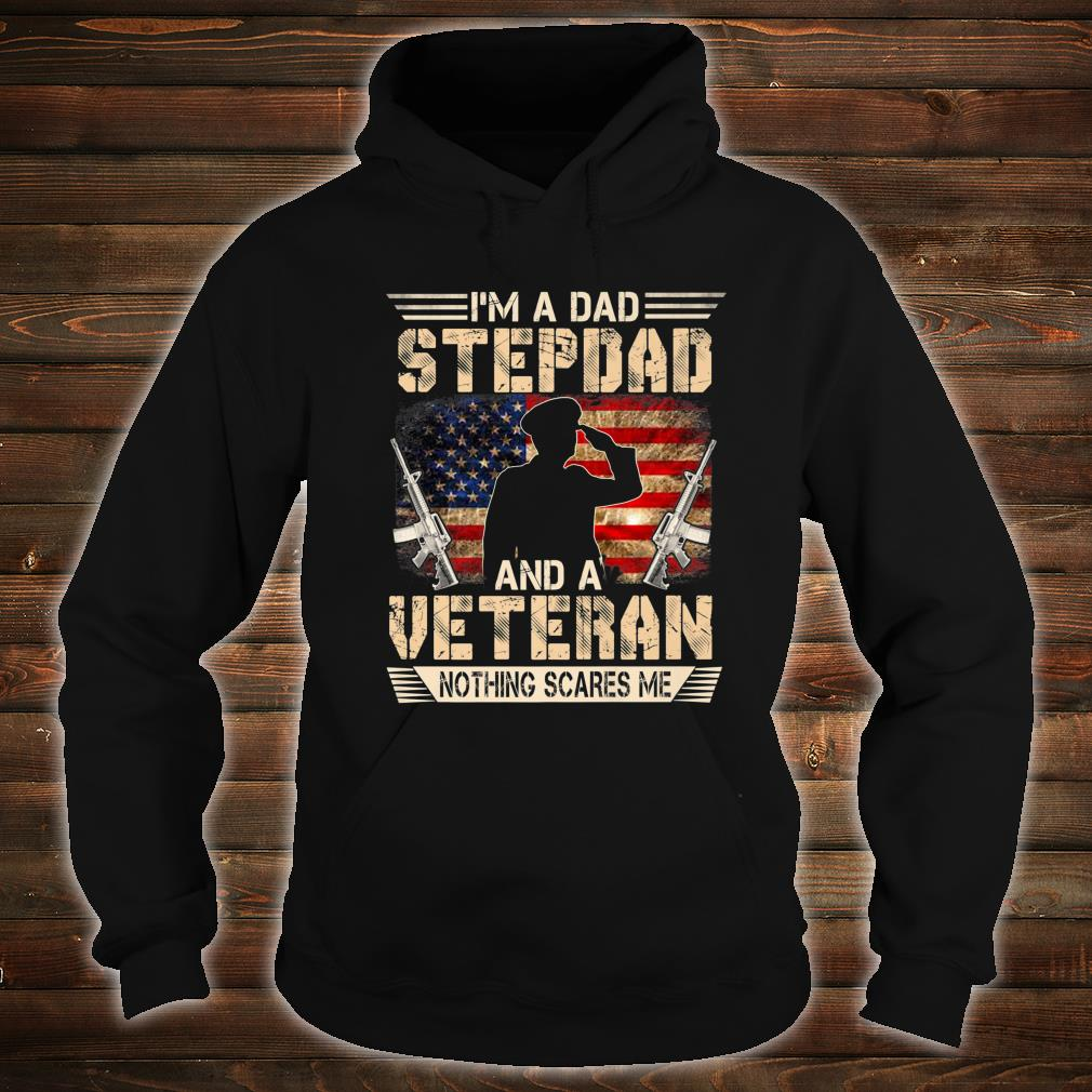I'm A Dad Stepdad And A Veteran Nothing Scares Me Shirt hoodie