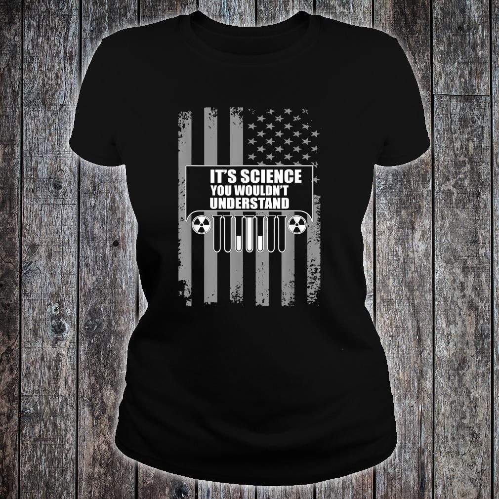 It's Science You Wouldn't Understand Apparel American Jeeps Shirt ladies tee