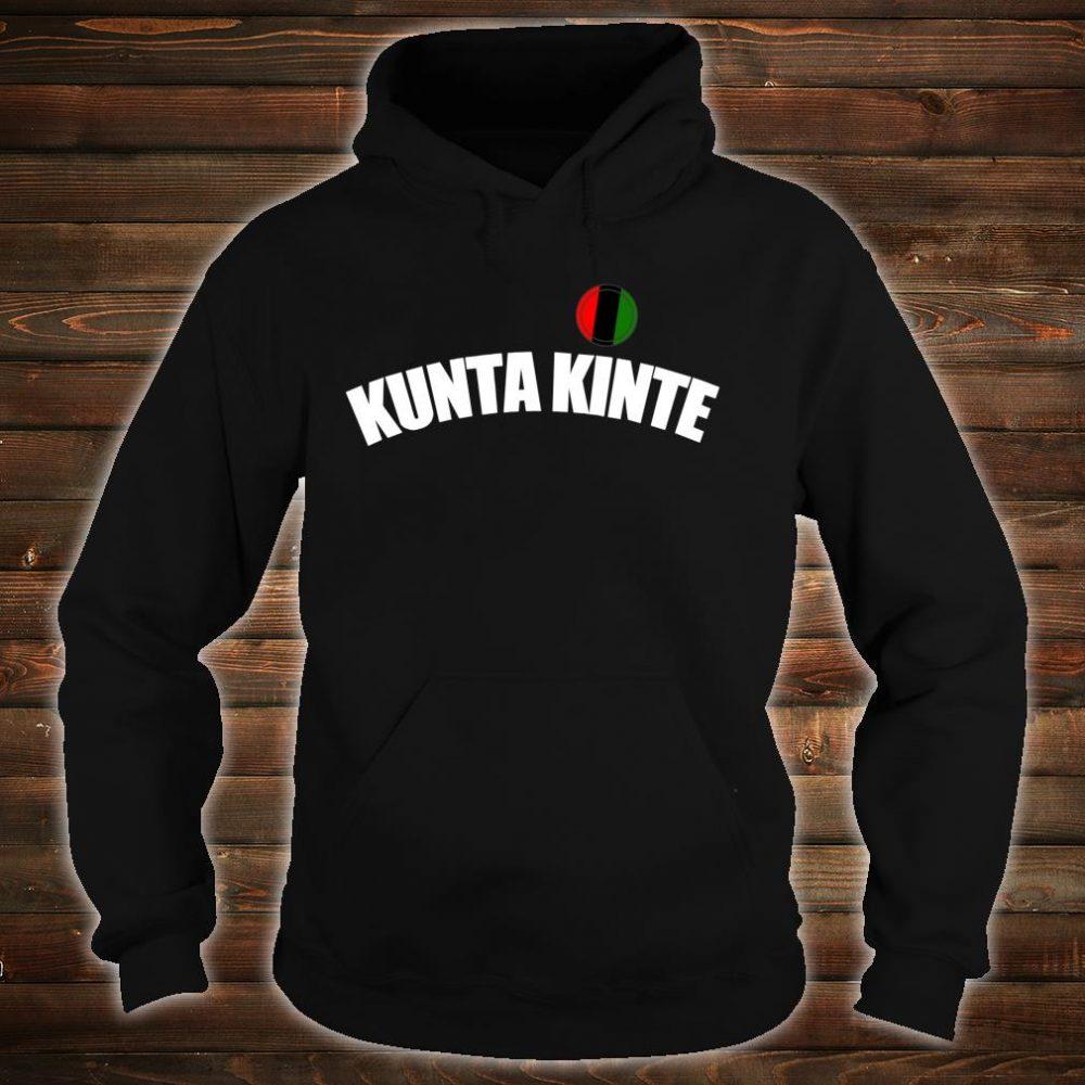 KUNTA KINTE AFRICAN NAME Shirt hoodie