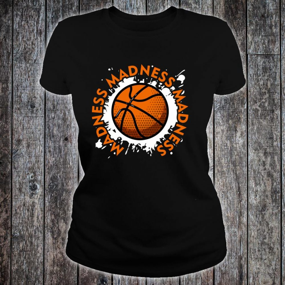 Madness Madness Madness College March Basketball Tournament Shirt ladies tee