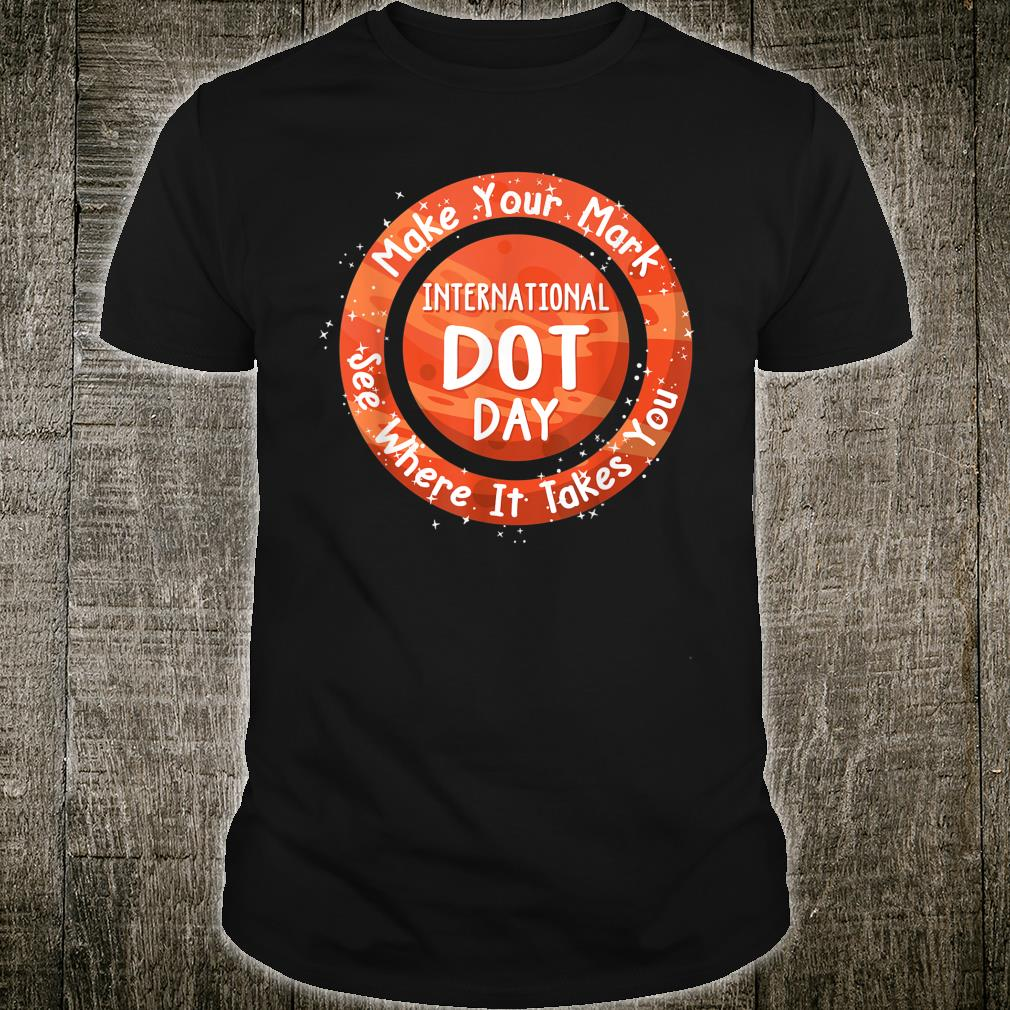 Make Your Mark Funny The Dot Day 2019 shirt