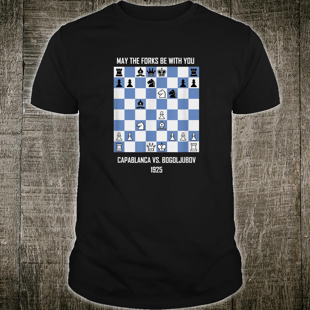 May the Forks Be With You Capablanca vs Bogoljubov Chess Shirt