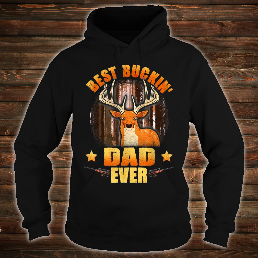 Mens Best Buckin' Dad Ever Deer Hunting Christmas Shirt hoodie