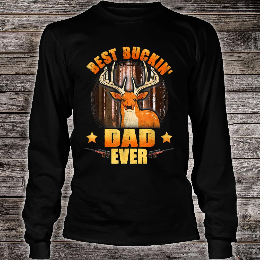 Mens Best Buckin' Dad Ever Deer Hunting Christmas Shirt long sleeved