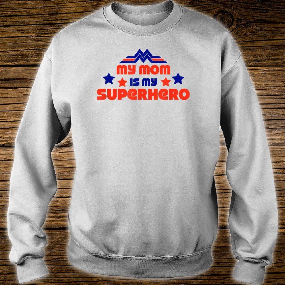 My Mom is My Superhero Shirt sweater